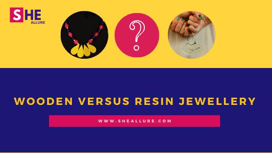Wooden Versus Resin Jewellery