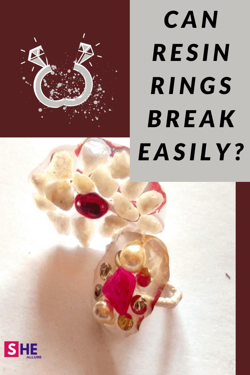 Can Resin Rings Break Easily?