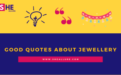 70 Good Quotes About Jewelry That'll Inspire you Forever