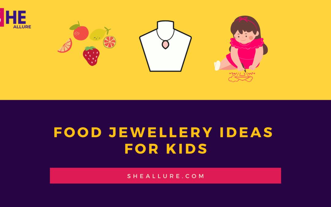 19 Surprising Food Jewellery Ideas for Kids