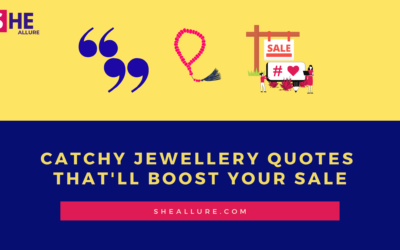 83 Catchy Jewellery Quotes That'll Boost Your Sale