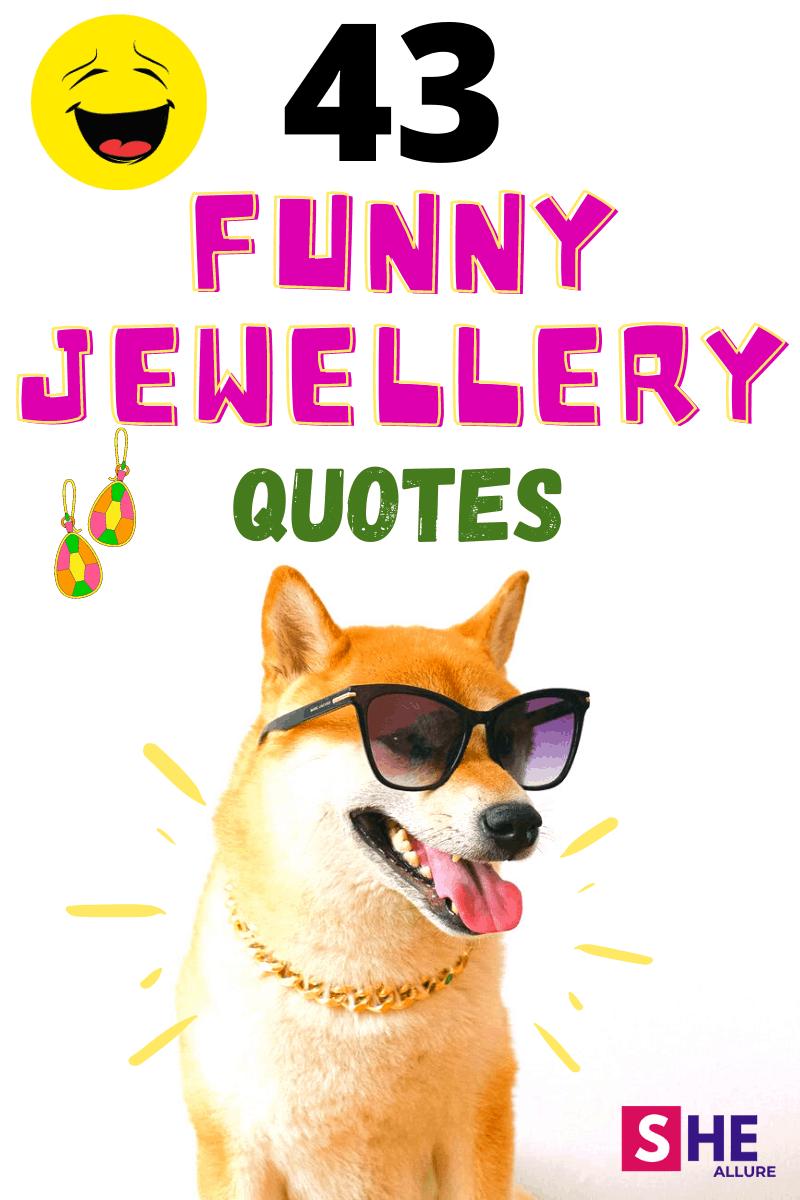 43 Funny Jewellery Quotes