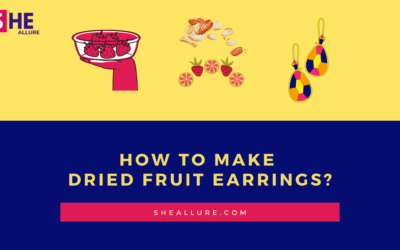 Make Gorgeous Earrings From Dried Fruits – Step by Step DIY Tutorial For Beginners