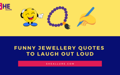 43 Funny Jewellery Quotes and Jokes That'll Make You Laugh like Crazy