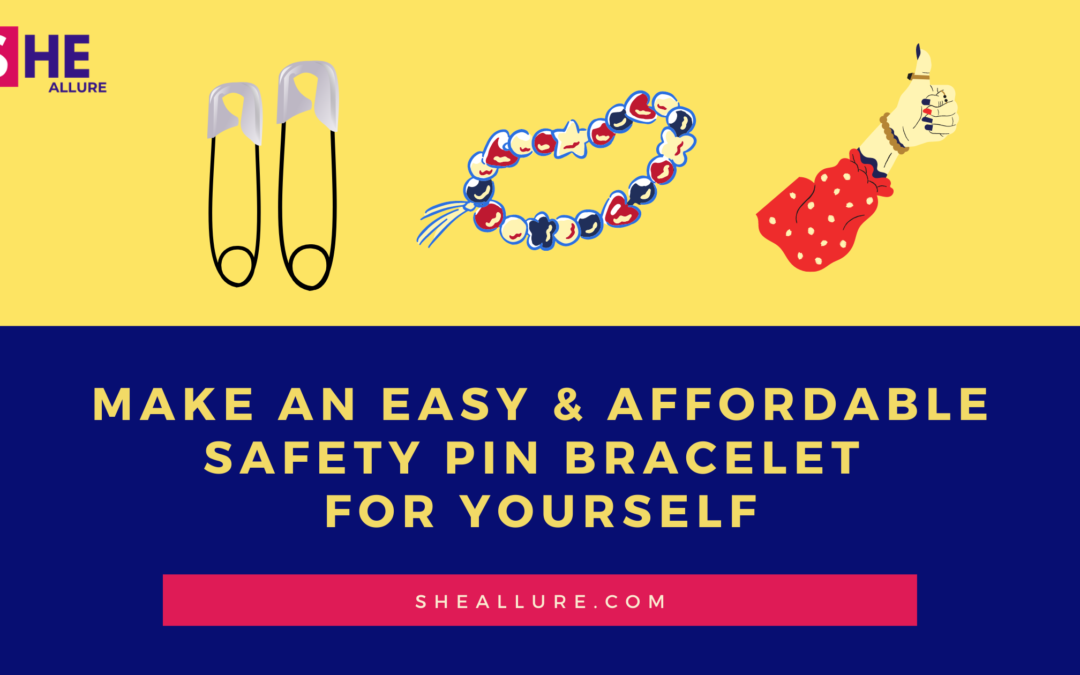 Make an Easy & Affordable Safety Pin Bracelet For Yourself