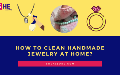Here is A Complete DIY Guide & Tips To Clean Handmade Jewelry