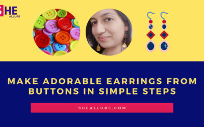 How to Make Gorgeous Button Earrings in Two Unique Ways